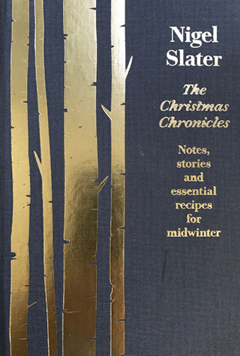 Nigel Slater The Christmas Chronicles